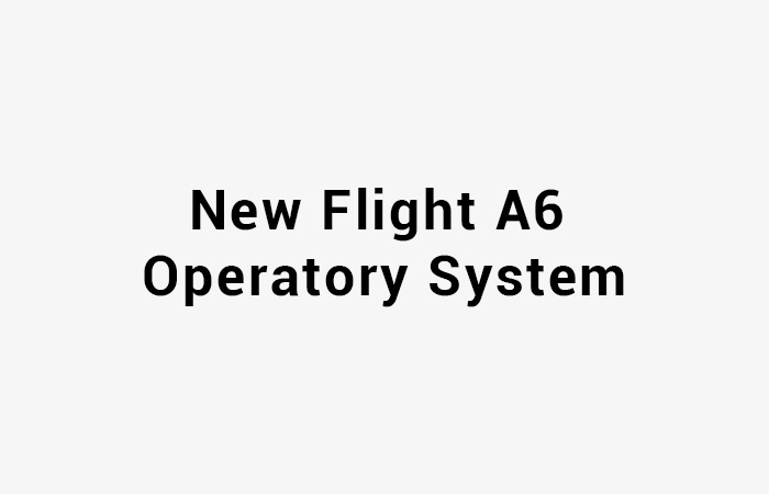 New-Flight-A6-Operatory-System